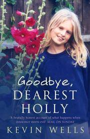 Goodbye, Dearest Holly - Revised and Updated with an Extra Chapter