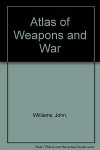 Atlas of Weapons and War
