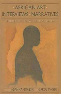 African art, interviews, narratives : bodies of knowledge at Work