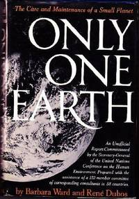 Only One Earth : The Care and Maintenance of a Small Planet