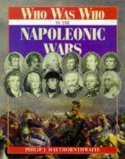 Who Was Who In The Napoleonic Wars by Philip J. Haythornthwaite - Hardcover - December 1998 - from The Book Store and Biblio.com