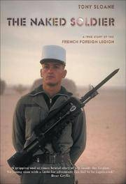 The Naked Soldier: A True Story of the French Foreign Legion