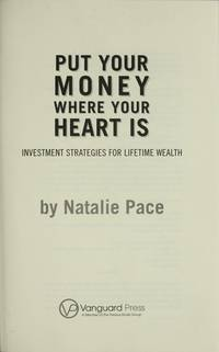 Put Your Money Where Your Heart Is: Investment Strategies for Lifetime Wealth from a #1 Wall...