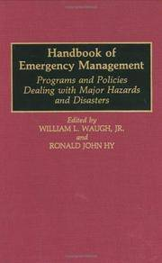 HANDBOOK OF EMERGENCY MANAGEMENT: PROGRAMS AND POLICIES DEALING WITH MAJOR HAZARDS AND DISASTERS