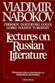 Lectures on Russian Literature: Chekhov, Dostoevski, Gogol, Gorki, Tostoy, Turgenev
