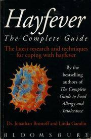 Hayfever - the Complete Guide - the Latest Research and Techniques for Coping with Hayfever