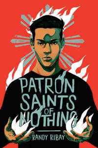 Patron Saints of Nothing by  Randy Ribay - Hardcover - 2019-06-18 - from Ergodebooks (SKU: BKZN9780525554912)