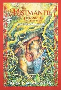 The Mistmantle Chronicles Book Three, The