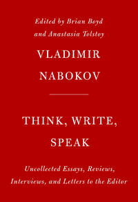 Think, Write, Speak: Uncollected Essays, Reviews, Interviews, and Letters to the Editor by  Anastasia [Editor];  Brian [Editor]; Tolstoy  - Hardcover  - 2019-11-12  - from Mediaoutletdeal1 (SKU: 1101874910_used)