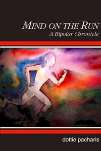 Mind on the Run: A Bipolar Chronicle. (paperback)