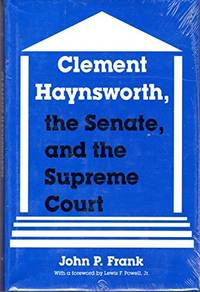Clement Haynsworth, the Senate, and the Supreme Court
