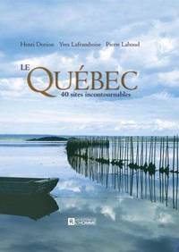 Le Quebec, 40 Sites Incontournables