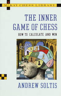 image of The Inner Game of Chess: How to Calculate and Win