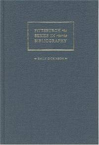 Emily Dickinson: A Descriptive Bibliography (Pittsburgh Series in Bibliography)