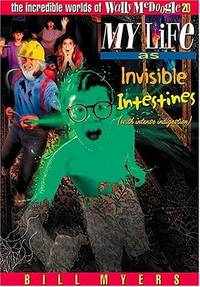 The Incredible Worlds of Wally McDoogle 20: My Life as Invisible Intestines with Intense Indigestion