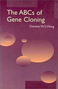 ABCs of Gene Cloning [Paperback]  by Wong, Dominic W.S