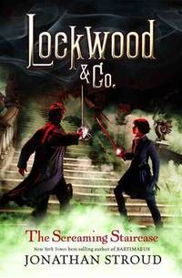 The Screaming Staircase (Lockwood & Co)