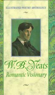 Yeats: Romantic Visionary (Illustrated Poetry Anthology)