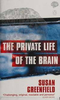 The Private Life of the Brain by Susan Greenfield - Paperback - 2001 - from Riley Books (SKU: 015100)