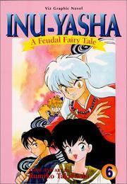 Inu-Yasha Vol 6 Feudal Fairy Tale