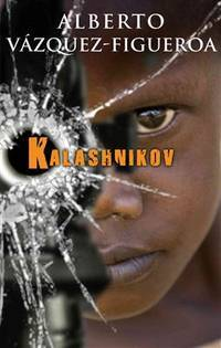 Kalashnikov (Spanish Edition) (Latrama) by Alberto Vazquez-Figueroa - Hardcover - 2009-09-15 - from Ergodebooks (SKU: SONG8466641912)