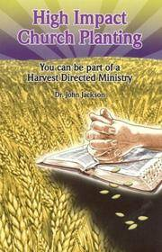 High Impact Church Planning: You Can be Part of a Harvest Directed Ministry