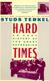 Hard Times by Studs Terkel - 1986-02-06 - from Books Express and Biblio.com