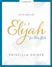 image of Elijah - Teen Girls' Bible Study Leader Kit: Faith and Fire