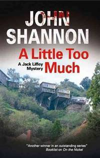 A LITTLE TOO MUCH  (Jack Liffey Mysteries) (SIGNED)