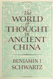 THE WORLD OF THOUGHT IN ANCIENT CHINA by Benjamin I. Schwartz - Paperback - First Edition, 2nd Printing Fo 1998 - 1985 - from 100 POCKETS and Biblio.com