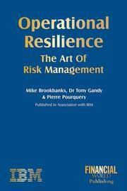 Operational Resilience: the Art of Risk Management Think, Adapt, Win
