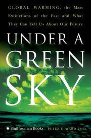 Under a Green Sky: Global Warming, the Mass Extinctions of the Past, and What They Can Tell Us...