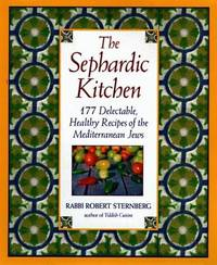 The Sephardic Kitchen: The Healthy Food and Rich Culture of the Mediterranean Jews