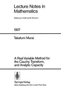 A REAL VARIABLE METHOD FOR THE CAUCHY TRANSFORM, AND ANALYTIC CAPACITY.