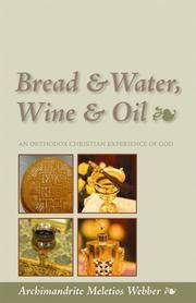 Bread and Water, Wine and Oil: An Orthodox Christian Experience of God