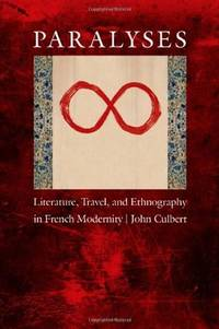 Paralyses: Literature, Travel, and Ethnography in French Modernity