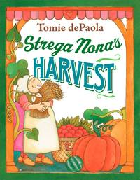 Strega Nona's Harvest by Tomie dePaola - Hardcover - 2009 - from ThatBookGuy and Biblio.com