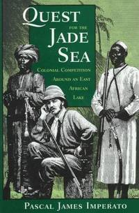 Quest of the Jade Sea: Colonial Competition Around an East African Lake (signed)