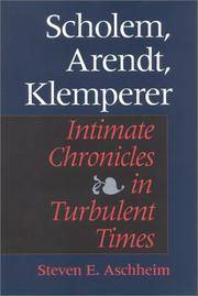 Scholem, Arendt, Klemperer : intimate chronicles in turbulent times