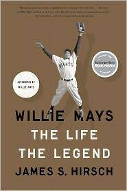 Willie Mays: The Life, The Legend by  James S Hirsch - Paperback - from Mediaoutletdeal1 and Biblio.com