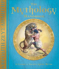 The Mythology Handbook: An Introduction to the Greek Myths