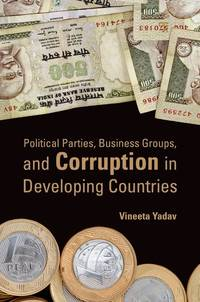 Political Parties, Business Groups, and Corruption in Developing Countries by Vineeta Yadav - Paperback - from Paper Tiger Books (SKU: 51WN10000CQI_ns)