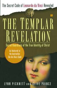 TEMPLAR REVELATION: Secret Guardians Of The True Identity Of Christ (16-page b&w photo insert)