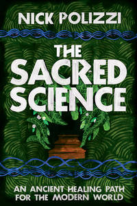 SACRED SCIENCE: An Ancient Healing Path For The Modern World (H)