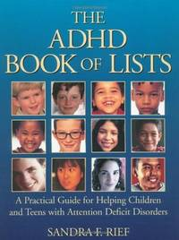 The ADHD Book of Lists: A Practical Guide for Helping Children and Teens with Attention Deficit...
