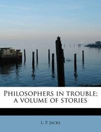 Philosophers In Trouble