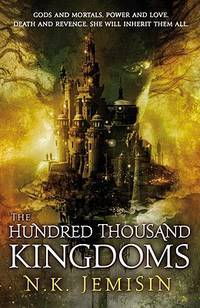 The Hundred Thousand Kingdoms, Book 1 (The Inheritance Trilogy)