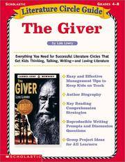 Literature Circle Guide the Giver, Grades 4-8: Everything You Need for Successful Literature...