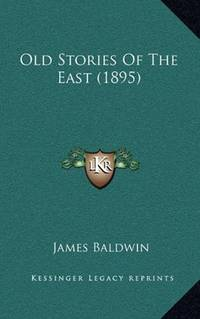 image of Old Stories Of The East (1895)