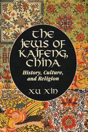 The Jews of Kaifeng, China: History, Culture, and Religion
